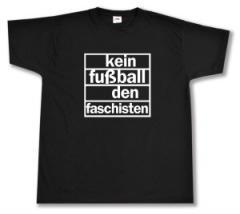 """Zum T-Shirt """"Kein Fußball den Faschisten"""" für 13,00 € gehen."""