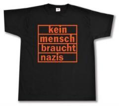 """Zum T-Shirt """"kein mensch braucht nazis (orange)"""" für 13,00 € gehen."""