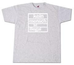 """Zum T-Shirt """"Kein Mensch ist Illegal (grau, weißer Druck)"""" für 13,00 € gehen."""