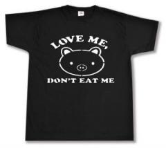 """Zum T-Shirt """"Love Me - Don't Eat Me"""" für 12,67 € gehen."""
