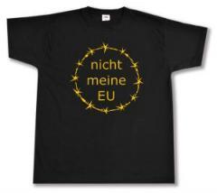 """Zum T-Shirt """"nicht meine EU"""" für 13,00 € gehen."""