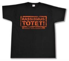 """Zum T-Shirt """"Rassismus tötet!"""" für 12,00 € gehen."""