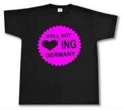 """Zum T-Shirt """"Still Not Loving Germany"""" für 12,00 € gehen."""
