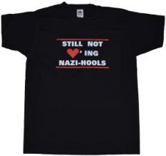 """Zum T-Shirt """"Still not loving Nazi-Hools"""" für 12,00 € gehen."""