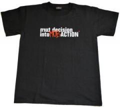 """Zum T-Shirt """"Turn Decision Into Mob Action"""" für 22,95 € gehen."""