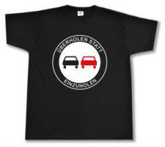 """Zum T-Shirt """"Überholen statt Einzuholen"""" für 13,00 € gehen."""