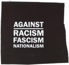 """Zum Aufnäher """"Against Racism, Fascism, Nationalism"""" für 1,50 € gehen."""