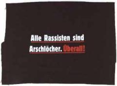 """Zum Aufnäher """"Alle Rassisten sind Arschlöcher. Überall."""" für 1,50 € gehen."""