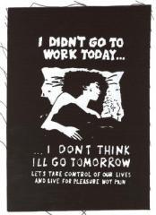 """Zum Aufnäher """"I didn't go to work today... I don't think I'll go tomorrow"""" für 1,46 € gehen."""