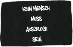 """Zum Aufnäher """"Kein Mensch muss Arschloch sein"""" für 1,10 € gehen."""