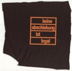 """Zum Aufnäher """"Keine Abschiebung ist legal"""" für 1,50 € gehen."""