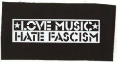"""Zum Aufnäher """"Love Music Hate Fascism"""" für 1,50 € gehen."""