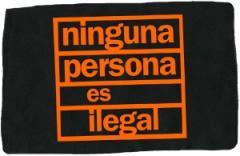 """Zum Aufnäher """"ninguna persona es ilegal"""" für 1,10 € gehen."""