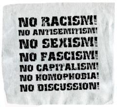 """Zum Aufnäher """"No Racism! No Antisemitism! No Sexism! No Fascism! No Capitalism! No Homophobia! No Discussion"""" für 1,50 € gehen."""