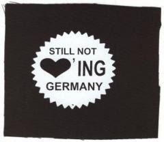 """Zum Aufnäher """"Still not loving Germany"""" für 1,50 € gehen."""