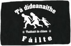 """Zum Aufnäher """"Tá dídeaenaithe Fáilte - Thabhairt do chlann"""" für 1,50 € gehen."""