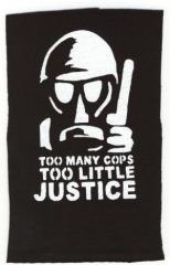 """Zum Aufnäher """"Too many Cops - Too little Justice"""" für 1,50 € gehen."""