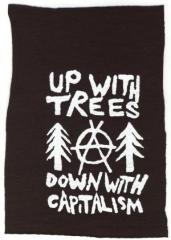 """Zum Aufnäher """"Up with Trees - Down with Capitalism"""" für 1,10 € gehen."""