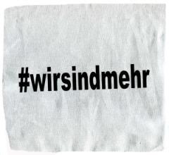 """Zum Aufnäher """"#wirsindmehr"""" für 1,50 € gehen."""