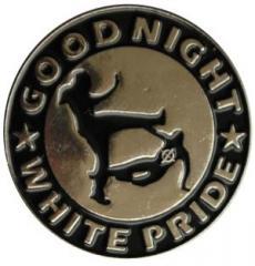 """Zum Anstecker / Pin """"Good night white pride"""" für 3,00 € gehen."""