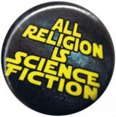 """Zum 50mm Button """"All Religion Is Science Fiction"""" für 1,17 € gehen."""