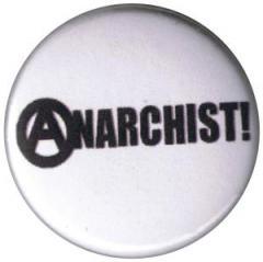 """Zum 50mm Button """"Anarchist! (schwarz/weiß)"""" für 1,20 € gehen."""