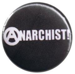 """Zum 50mm Button """"Anarchist! (weiß/schwarz)"""" für 1,20 € gehen."""