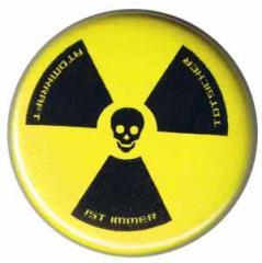 """Zum 50mm Button """"Atomkraft ist immer todsicher"""" für 1,20 € gehen."""