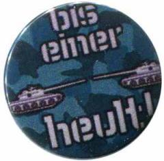"""Zum 50mm Button """"Bis einer heult!"""" für 1,20 € gehen."""