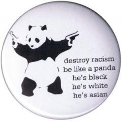 "Zum 50mm Button ""destroy racism - be like a panda"" für 1,20 € gehen."