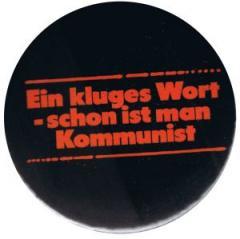 """Zum 50mm Button """"Ein kluges Wort - schon ist man Kommunist"""" für 1,20 € gehen."""
