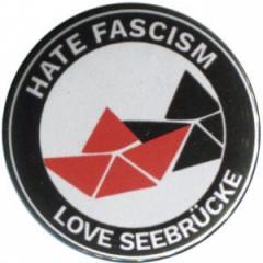 """Zum 50mm Button """"Hate Fascism - Love Seebrücke"""" für 1,20 € gehen."""