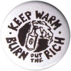 """Zum 50mm Button """"keep warm - burn out the rich"""" für 1,20 € gehen."""