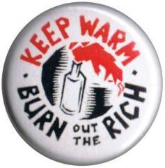 """Zum 50mm Button """"keep warm - burn out the rich (bunt)"""" für 1,17 € gehen."""