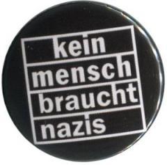 """Zum 50mm Button """"kein mensch braucht nazis"""" für 1,20 € gehen."""