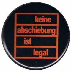 """Zum 50mm Button """"Keine Abschiebung ist legal"""" für 1,20 € gehen."""