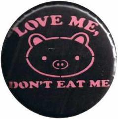 """Zum 50mm Button """"Love Me - Don't Eat Me"""" für 1,20 € gehen."""