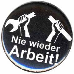 """Zum 50mm Button """"Nie wieder Arbeit!"""" für 1,17 € gehen."""