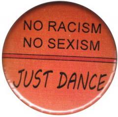 """Zum 50mm Button """"No Racism no Sexism just Dance"""" für 1,20 € gehen."""