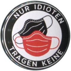 """Zum 50mm Button """"Nur Idioten tragen keine"""" für 1,20 € gehen."""