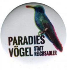 """Zum 50mm Button """"Paradiesvögel statt Reichsadler"""" für 1,40 € gehen."""