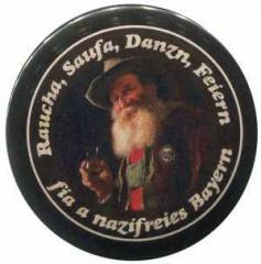 "Zum 50mm Button ""Raucha Saufa Danzn Feiern fia a nazifreies Bayern (Bart)"" für 1,40 € gehen."