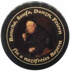 "Zum 50mm Button ""Raucha Saufa Danzn Feiern fia a nazifreies Bayern (Mönch)"" für 1,40 € gehen."