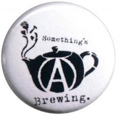 """Zum 50mm Button """"Something´s brewing."""" für 1,20 € gehen."""