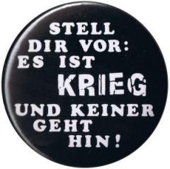 """Zum 50mm Button """"Stell Dir vor: Es ist Krieg"""" für 1,20 € gehen."""