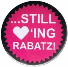"""Zum 50mm Button """"Still loving Rabatz!"""" für 1,20 € gehen."""