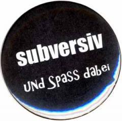 """Zum 50mm Button """"subversiv und Spass dabei"""" für 1,20 € gehen."""