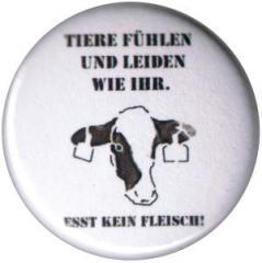 """Zum 50mm Button """"Tiere fühlen und leiden wir ihr. Esst kein Fleisch!"""" für 1,20 € gehen."""