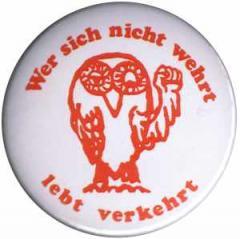 """Zum 50mm Button """"Wer sich nicht wehrt, lebt verkehrt"""" für 1,20 € gehen."""