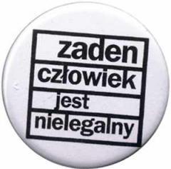"""Zum 50mm Button """"Zaden Czlowiek jest nielegalny"""" für 1,20 € gehen."""